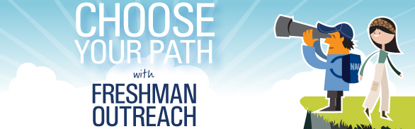 Choose your path with Freshman Outreach